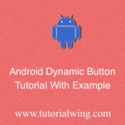 Tutorialwing Android Dynamic Button Tutorial Create Android Button programmatically Create Android Button Dynamically Create Button programmatically