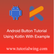 Tutorialwing - Android Button Using Kotlin Use Button Widget in Kotlin