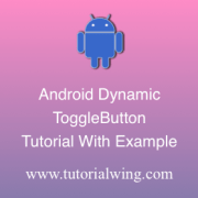Android Dynamic Toggle Button Tutorial Toggle Button Programmatically in Android Toggle Button Dynamically in android Toggle Button Dynamically in android