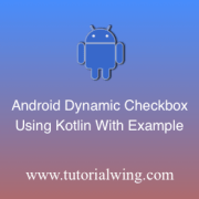 Tutorialwing Android Kotlin Checkbox Logo Checkbox programmatically in kotlin checkbox widget programmatically in kotlin checkbox widget programmatically in kotlin