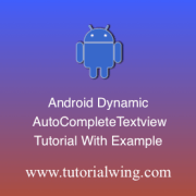 Tutorialwing android Dynamic AutoCompleteTextview logo Android AutoCompleteTextview programmatically in android