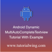 Tutorialwing Android MultiAutoCompleteTextview Logo android multiautocompletetextview programmatically in android application