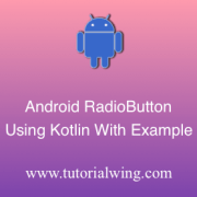 Tutorialwing Android Kotlin Radio Button Logo Android Radio Button Using Kotlin Android Radio Button Widget Using Kotlin