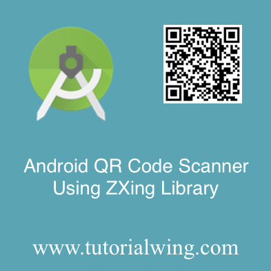 Implement Android QR Code Scanner Using ZXing Library in Kotlin -  Tutorialwing