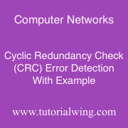 tutorialwing computer networks cyclic redundancy check tutorial with example of crc (cyclic redundancy check tutorial)