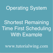 Tutorialwing SRTF Scheduling Example of Shortest Remaining Time First Scheduling Algorithm With Example
