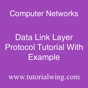 Tutorialwing Data Link Layer Protocol Computer Networks Data Link Layer Protocol Tutorial with example