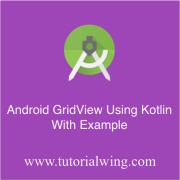 Tutorialwing android GridView using Kotlin tutorial with Example