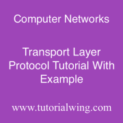 Tutorialwing computer networks Transport layer protocol example