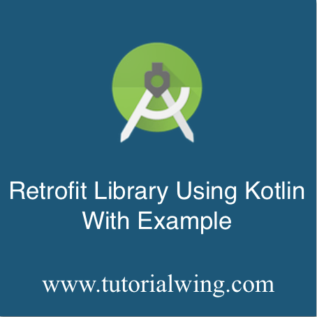 Using Android Retrofit Library With RecyclerView in Kotlin