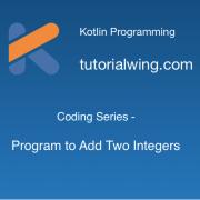 Tutorialwing Kotlin Program to Add Two Integers Coding in Kotlin