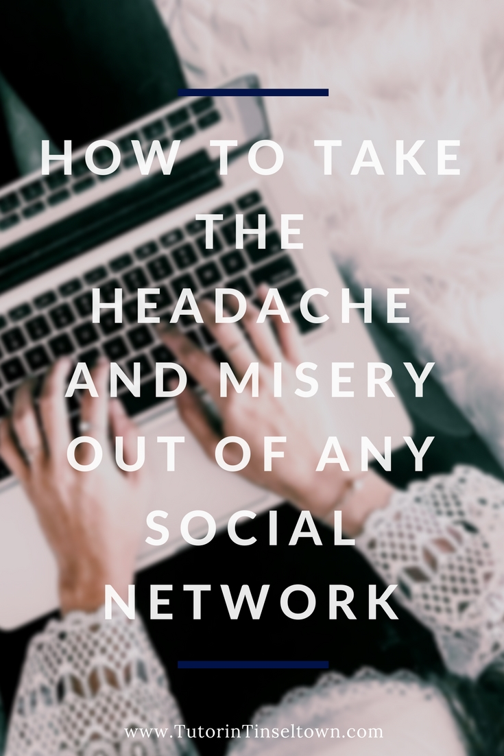 How To Take The Headache and Misery Out Of Any Social Network