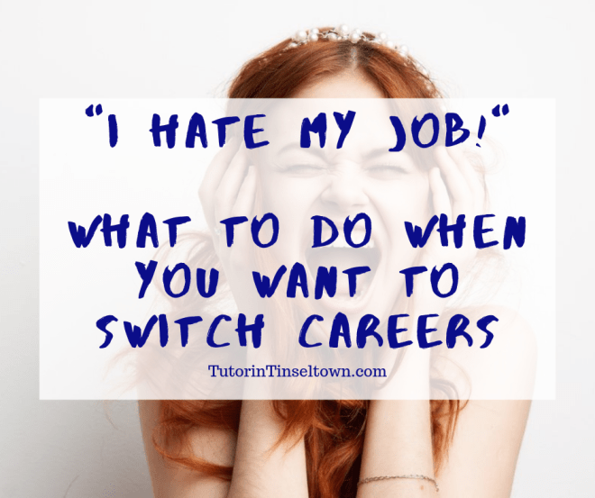 "What do you do when ""I have the best job ever!"" turns into ""I hate my job""? This Tutor in Tinseltown blog article by Stephanie Ortega discusses potential professional moves you can make to bring the joy back into your work life."