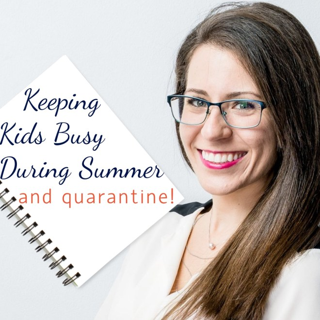 Is your city still under some form of stay-at-home orders? Are you worried about having limited access to camps, child care, and activities to keep your children busy during quarantine and summer of 2020? Today we're talking about Keeping Kids Busy During Summer and Quarantine. This doesn't have to be complicated! If you set some goals that you want them to accomplish, it's easier to think of different activities that will accomplish those goals for them - and for you!