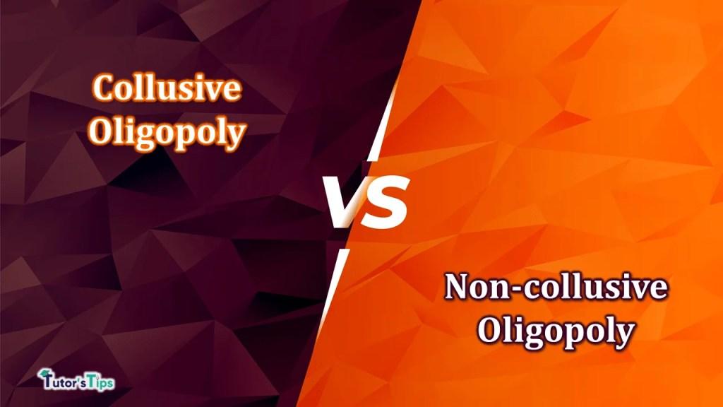 Difference between Collusive and Non-collusive Oligopoly-min