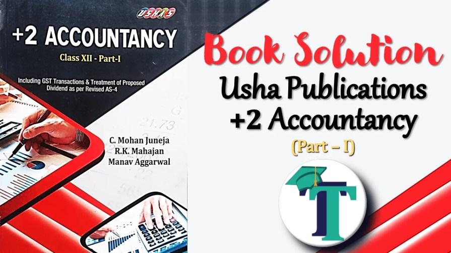 2 Accountancy Part 1 Usha Publication - Usha Publication - Accountancy PSEB - Class 12 - Part -1 - Solution