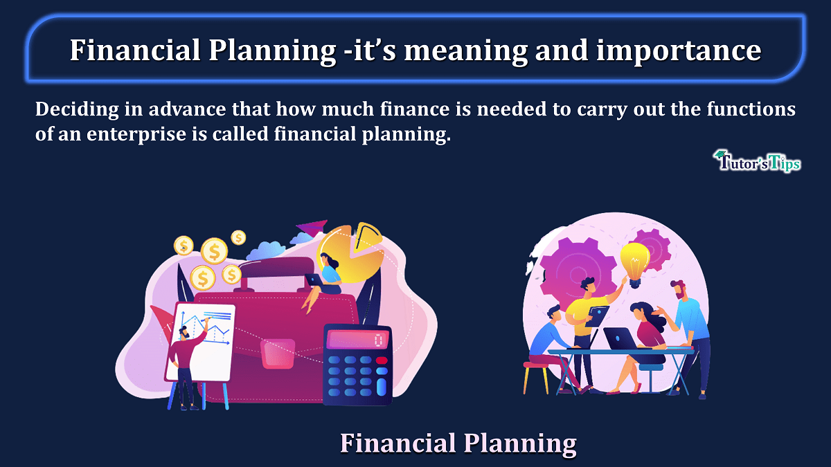 Financial Planning its meaning and importance - Business Studies