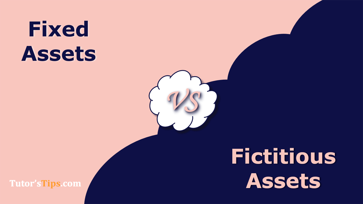 Difference-between-Fixed-Assets-and-Fictitious-Assets-1