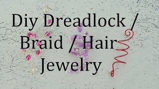 Diy Dreadlock / Braid / Hair Jewelry Tutorial
