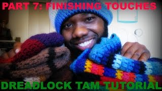 HOW TO CROCHET YOUR OWN DREADLOCK TAM | Part 7: FINISHING TOUCHES