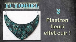 Tuto fimo/polymère Plastron fleuri effet cuir.