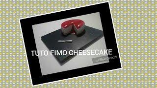 TUTO FIMO/POLYMERE CHEESECAKE 🍴