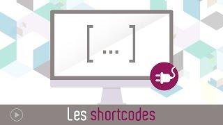 Tutoriel vidéo : utiliser les shortcodes