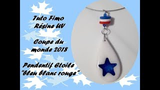TUTO FIMO RESINE : Pendentif «ETOILE» bleu blanc rouge (Coupe du monde 2018).