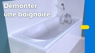 Comment démonter une baignoire ? (Castorama)