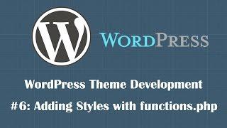 WordPress Theme Development Tutorial 6: functions.php