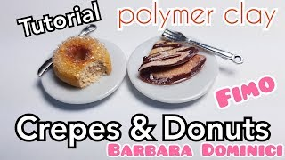 💖Tutorial : Fimo/Polymer Clay Miniature Food! Crepes & Donut 💖! || Barbara Dominici💖
