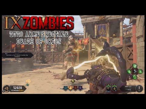 TUTO ARME SPÉCIALE/DEATH OF ORION (Black Ops 4 Zombie IX)