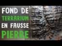 Comment fabriquer un fond de terrarium en fausse pierre