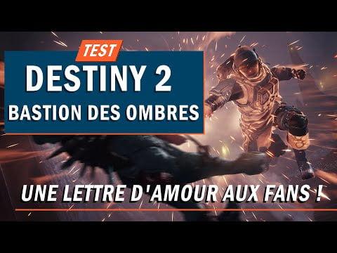 DESTINY 2 : BASTION DES OMBRES : Une lettre d'amour aux fans !   TEST