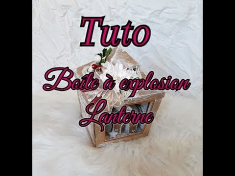 Tuto boite à explosion lanterne