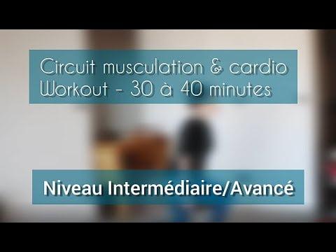 TUTO SPORT – Circuit Musculation et Cardio – Intermédiaire/Avancé – 30 à 40 minutes