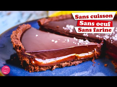 🍫 TARTE CHOCOLAT CARAMEL spéciale CONFINEMENT : SANS CUISSON, SANS ŒUF, SANS FARINE ! 🍫