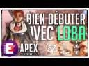 CONSEILS POUR BIEN DÉBUTER AVEC LOBA | Apex Legends Saison 5