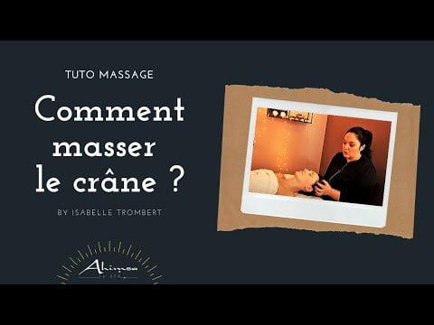 Tuto Massage : Apprendre à masser le crane #détente