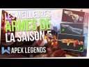 Tuto Apex : Les Meilleures Armes (META) de la Saison 5 !