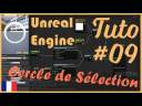 #09 – Cercle de Sélection (Fr) – Tuto – Unreal Engine