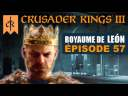 [FR] Le Succès de Bernardo le Reclus – ép 57 – CRUSADER KINGS 3 Leon – gameplay let's play PC