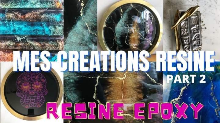 CREATIONS EN RESINE FULL EPOXY CREATION PART 2