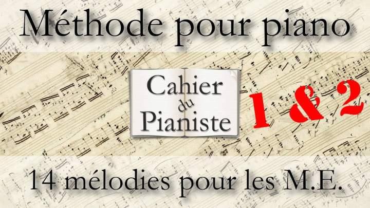 [1.3.1] Apprendre le piano, méthode pour piano, 14 Mélodies pour les M.E., Mélodies 1 & 2