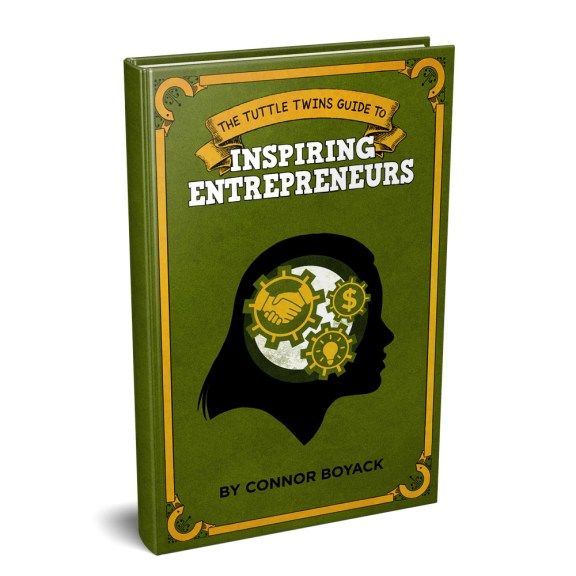 The Tuttle Twins Guide to Inspiring Entrepreneurs - The Tuttle Twins