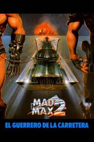 Mad Max 2: El Guerrero de la Carretera / Mad Max 2: The Road Warrior