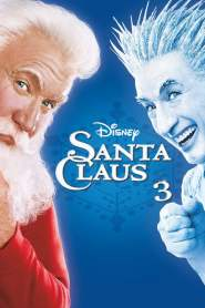Santa Cláusula 3: Complot en el Polo Norte / Santa Claus 3: Por una Navidad sin Frío / The Santa Clause 3: The Escape Clause