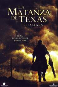 La Masacre de Texas 2: El Inicio / La Matanza de Texas: El Origen / The Texas Chainsaw Massacre: The Beginning