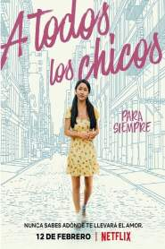 A Todos Los Chicos: Para Siempre, Lara Jean / To All the Boys: Always and Forever