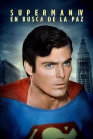 Superman 4: En Busca de la Paz / Superman IV: The Quest for Peace